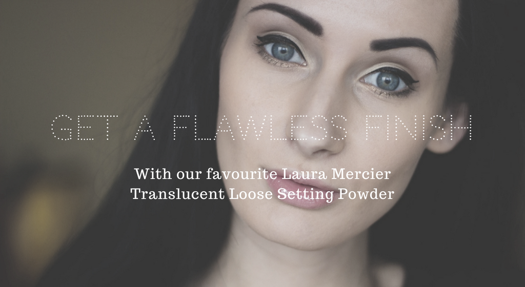 Get a flawless finish With our favourite Laura Mercier Translucent Loose Setting Powder